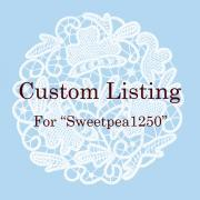 Custom Listing for Sweetpea1250
